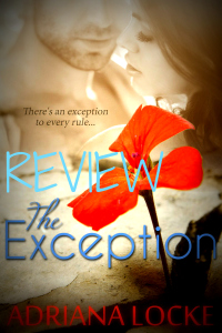 BLOG TOUR REVIEW • JMELYNN & GIVEAWAY: THE EXCEPTION by Adriana Locke