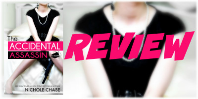 REVIEW & GIVEAWAY: THE ACCIDENTAL ASSASSIN by Nichole Chase