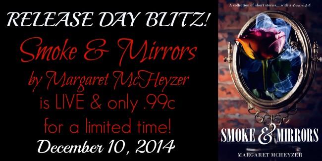 RELEASE BLITZ: SMOKE & MIRRORS by Margaret McHeyzer