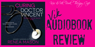 AUDIOBOOK REVIEW & GIVEAWAY: CURING DOCTOR VINCENT by Renea Mason