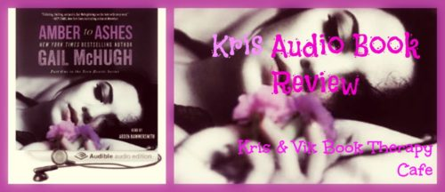 Audio Book Review: Amber to Ashes (Torn Heart Series Book 1) by Gail McHugh