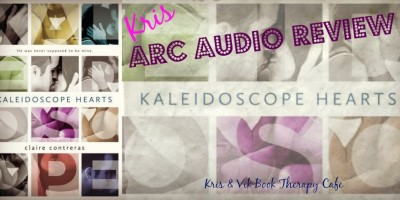 ARC Audio Review: Kaleidoscope Hearts by Claire Contreras