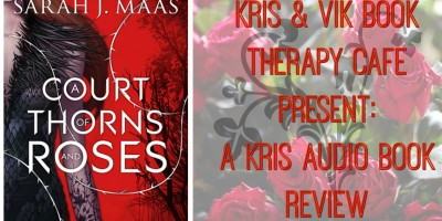 AudioBook Review: A Court of Thorns and Roses by Sarah J. Maas