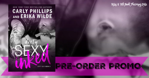 PRE-ORDER PROMO: DIRTY SEXY INKED by Carly Phillips & Erika Wilde