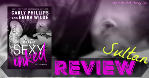 REVIEW: DIRTY SEXY INKED by Carly Phillips & Erika Wilde