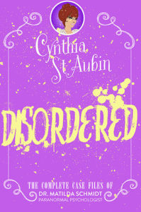 Series Review & #Giveaway: Matilda Schmidt, Paranormal Psychologist Series by Cynthia St. Aubin