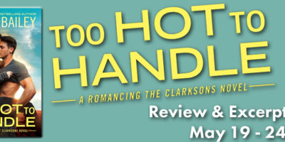 REVIEW & EXCERPT: TOO HOT TO HANDLE by Tessa Bailey