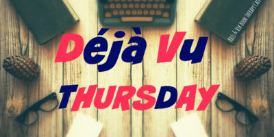 Deja Vu Thursday {May 26}