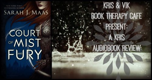 AudioBook Review: A Court of Mist & Fury by Sarah J. Maas