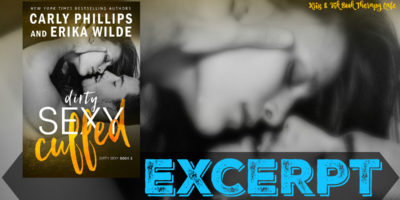 EXCERPT: DIRTY SEXY CUFFED by Carly Phillips & Erika Wilde