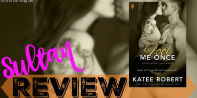 REVIEW, EXCERPT & GIVEAWAY: FOOL ME ONCE by Katee Robert