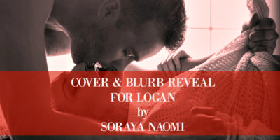 COVER & EXCERPT REVEAL: FOR LOGAN by Soraya Naomi