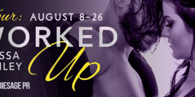 REVIEW, EXCERPT & GIVEAWAY: WORKED UP by Tessa Bailey