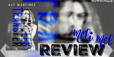 REVIEW & GIVEAWAY: TRANSFER by Aly Martinez