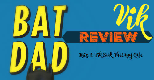REVIEW: BATDAD by Blake Wilson