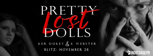 RELEASE BLITZ & GIVEAWAY: PRETTY LOST DOLLS by Ker Dukey and K. Webster