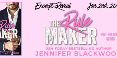 EXCERPT & GIVEAWAY: THE RULE MAKER by Jennifer Blackwood