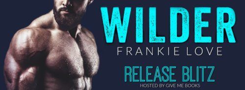 NEW RELEASE REVIEW & GIVEAWAY: WILDER by Frankie Love
