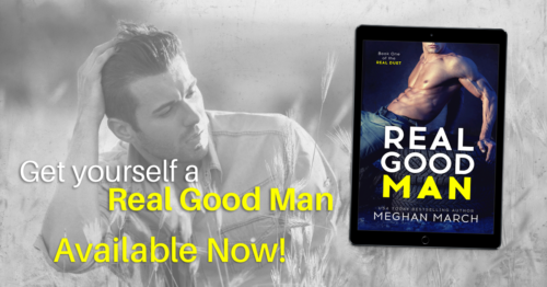 RELEASE BLITZ EXCERPT: REAL GOOD MAN by Meghan March