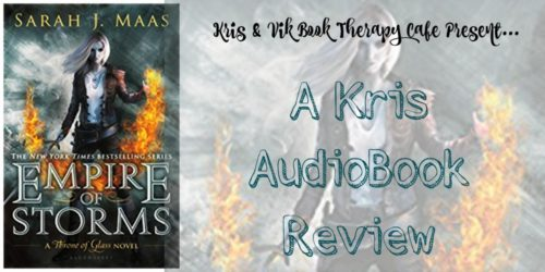 AUDIO REVIEW: Empire of Storms (Throne of Glass Series Book 5) by Sarah J. Maas