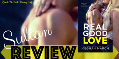 REVIEW & EXCERPT: REAL GOOD LOVE by Meghan March