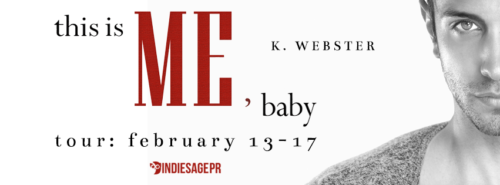 REVIEW & GIVEAWAY: THIS IS ME, BABY by K Webster