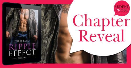 CHAPTER REVEAL: RIPPLE EFFECT EPISODE 1 by Keri Lake