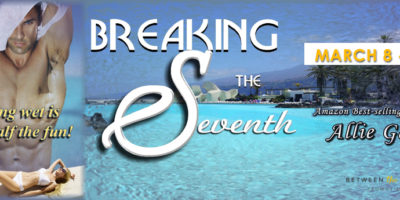 NEW RELEASE REVIEW, EXCERPT & GIVEAWAY: BREAKING THE SEVENTH by Allie Gail