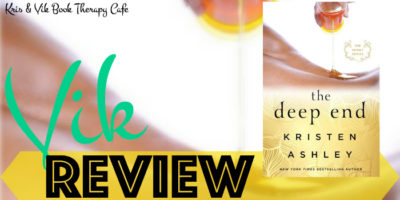 NEW RELEASE REVIEW & EXCERPT: THE DEEP END by Kristen Ashley