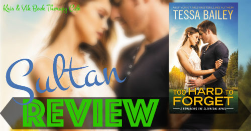 REVIEW & EXCERPT: TOO HARD TO FORGET by Tessa Bailey